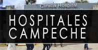 issste Campeche hospitales y clinicas