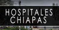 issste Chiapas hospitales y clinicas
