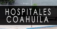 issste Coahuila hospitales y clinicas