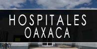 issste Oaxaca hospitales y clinicas