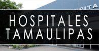 issste Tamaulipas hospitales y clinicas