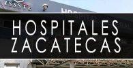 issste Zacatecas hospitales y clinicas
