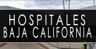 issste baja california hospitales y clinicas
